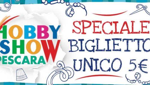 A Hobby Show Pescara biglietto unico a 5 euro e nuovi orari d'ingresso