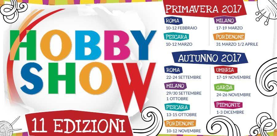 Nel 2017 Hobby Show riparte alla grande… Ben 11 edizioni, il ritorno di HS Roma e la novità HS Piemonte
